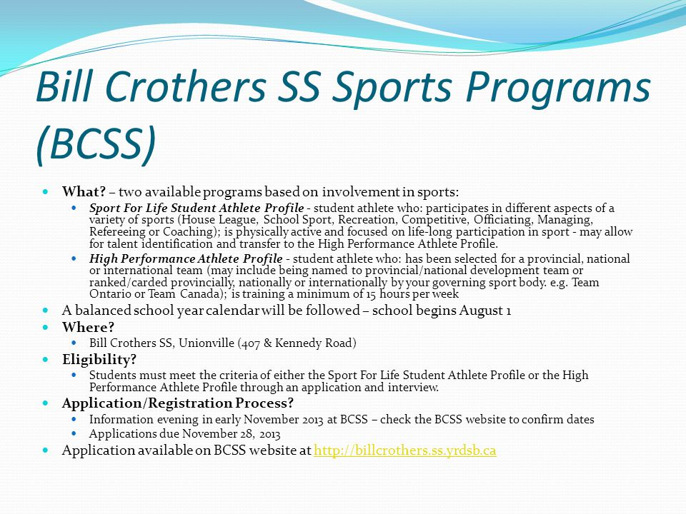Bill Crothers SS Sports Programs (BCSS) What? – two available programs based on involvement in sports: Sport For Life Student Athlete Profile - studen