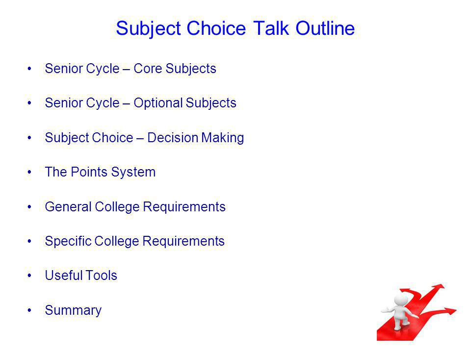 Subject Choice - Decision Making INTEREST APTITUDE THIRD LEVEL REQUIREMENTS SPECIFIC COURSE REQUIREMENTS KEEP OPTIONS OPEN