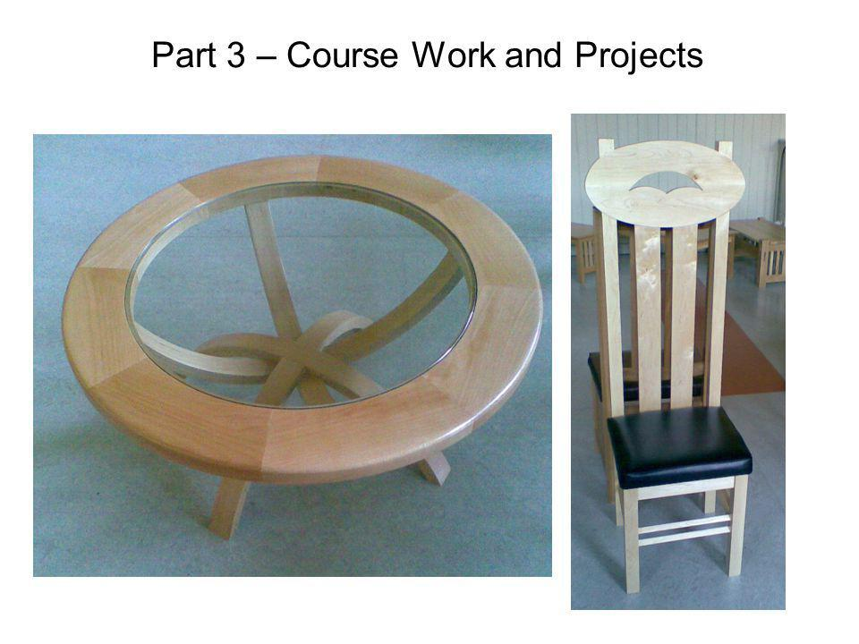 Part 3 – Course Work and Projects