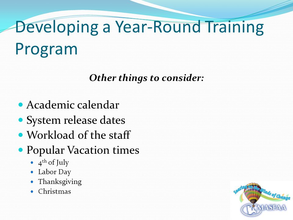 Developing a Year-Round Training Program Draft of our Year Round Training Schedule March Special Circumstances – as soon as students begin to file the FAFSA, OSFA starts to answer questions for students regarding filing special circumstances appeals.