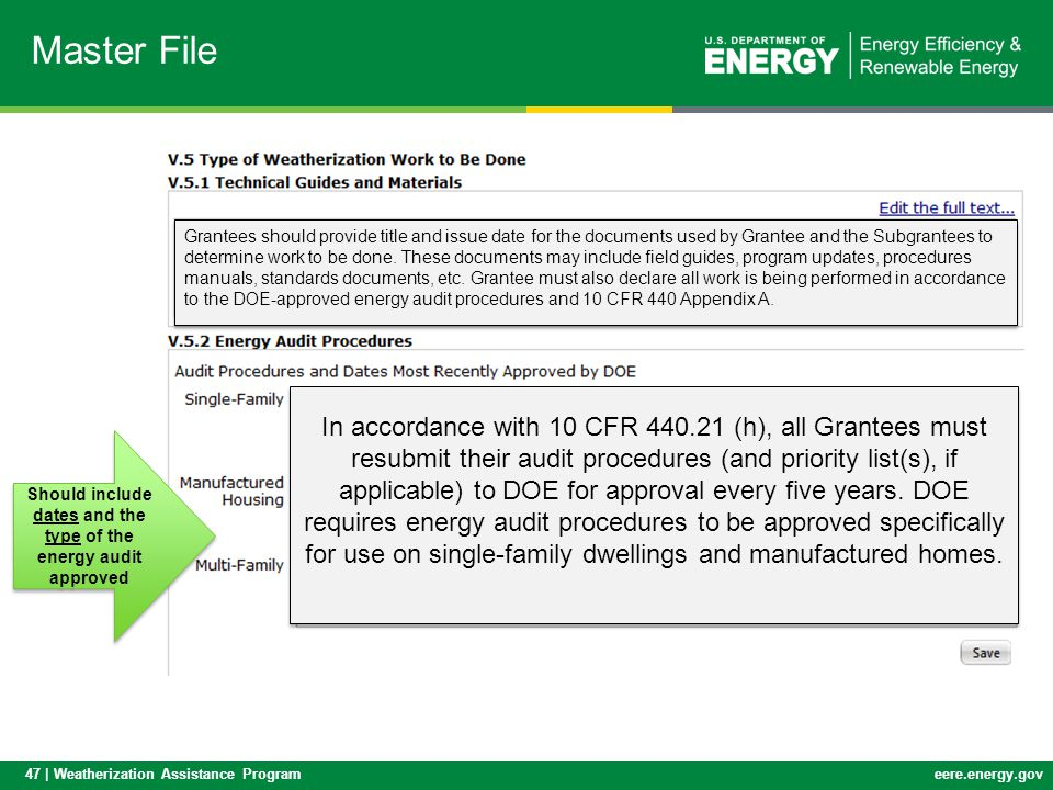 47 | Weatherization Assistance Programeere.energy.gov Master File Should include dates and the type of the energy audit approved Grantees should provi