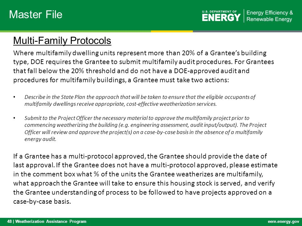 48 | Weatherization Assistance Programeere.energy.gov Multi-Family Protocols Where multifamily dwelling units represent more than 20% of a Grantees bu