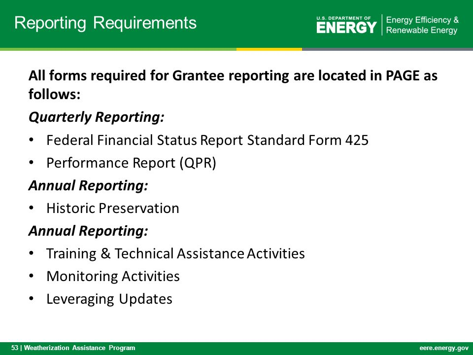 53 | Weatherization Assistance Programeere.energy.gov All forms required for Grantee reporting are located in PAGE as follows: Quarterly Reporting: Fe