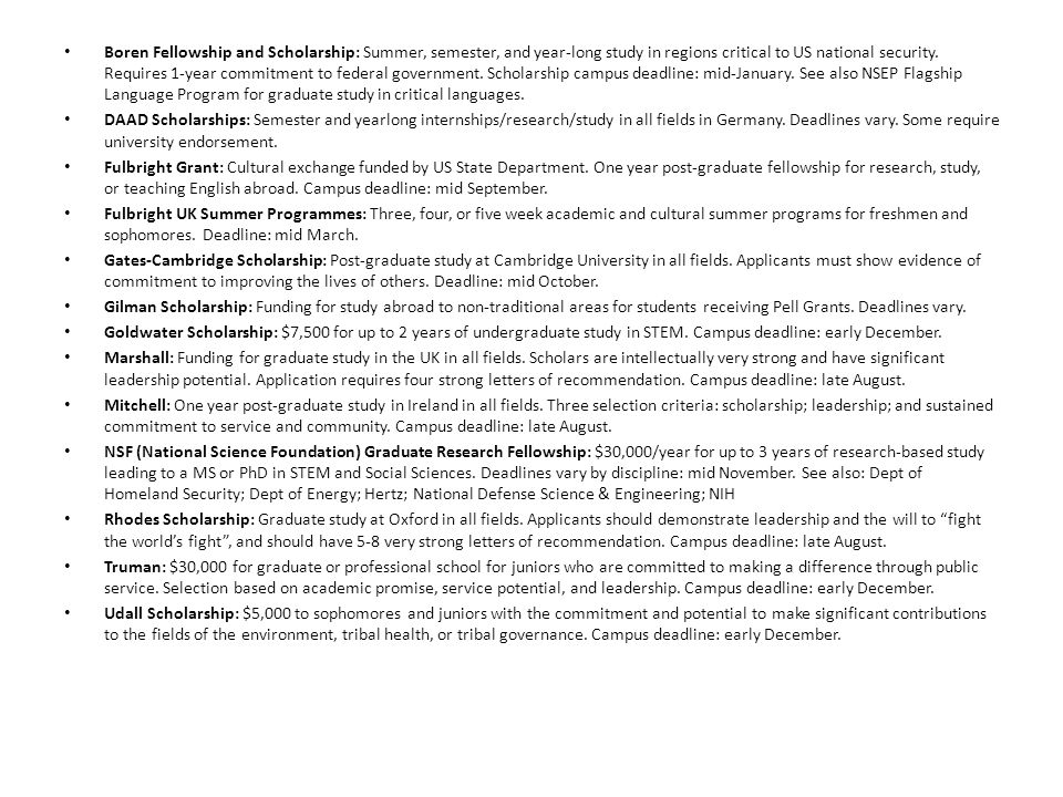 Boren Fellowship and Scholarship: Summer, semester, and year-long study in regions critical to US national security.