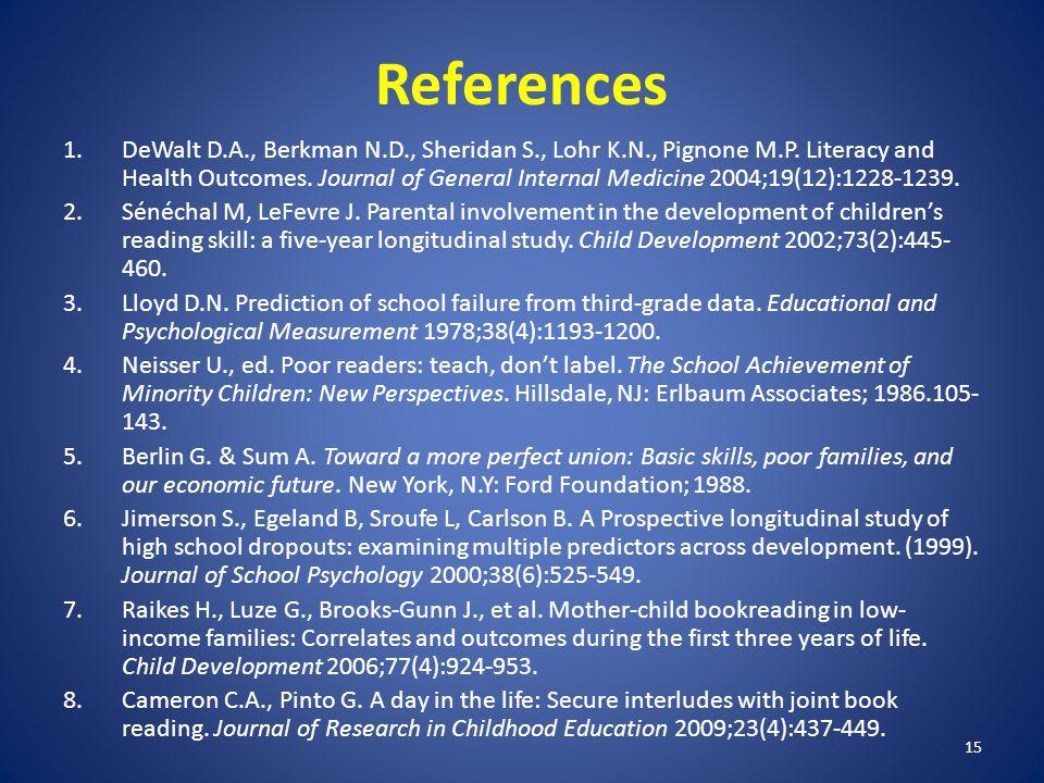 15 References 1.DeWalt D.A., Berkman N.D., Sheridan S., Lohr K.N., Pignone M.P.