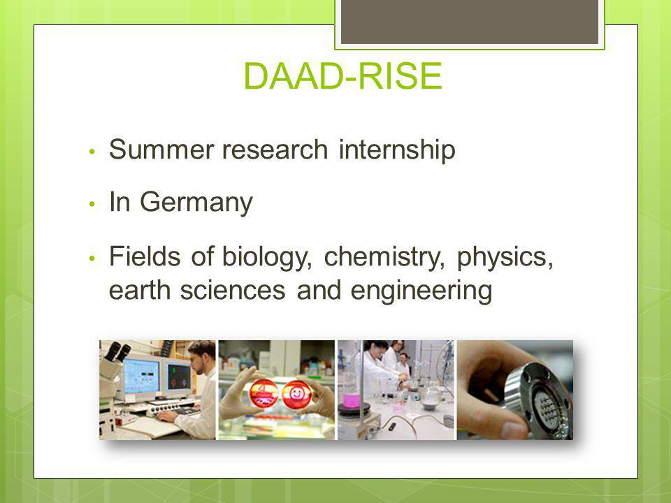 DAAD-RISE Summer research internship In Germany Fields of biology, chemistry, physics, earth sciences and engineering