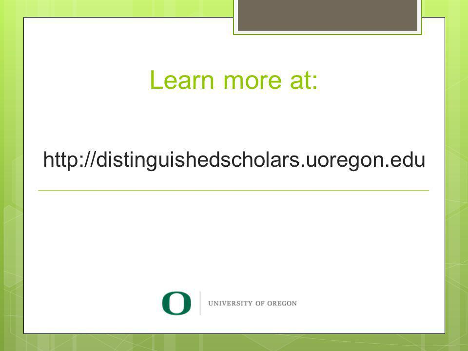 http://distinguishedscholars.uoregon.edu Learn more at: