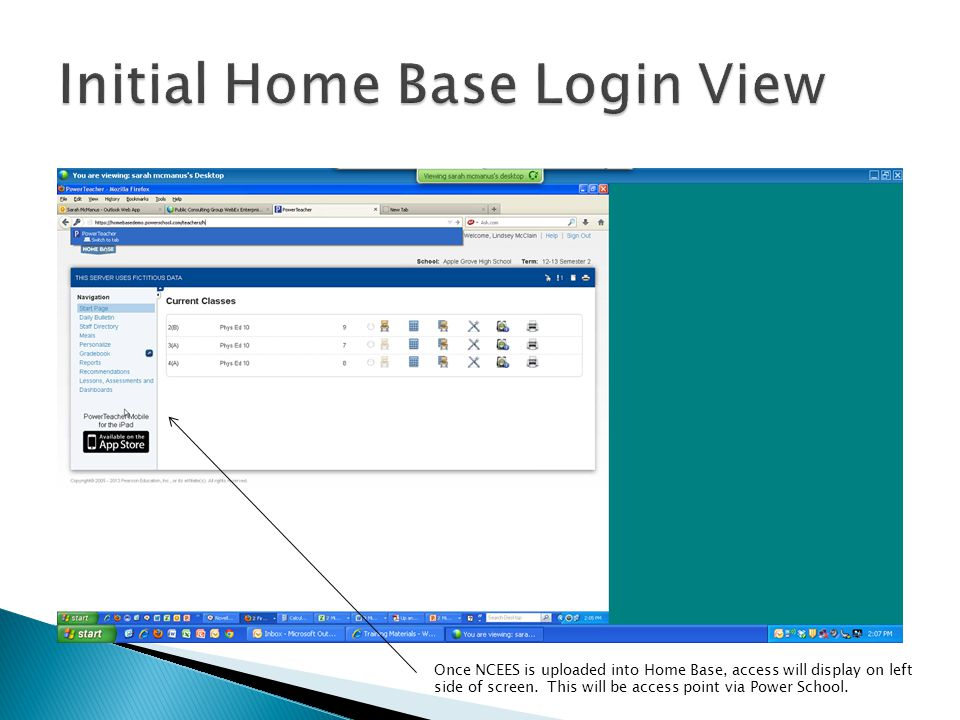 Once NCEES is uploaded into Home Base, access will display on left side of screen. This will be access point via Power School.