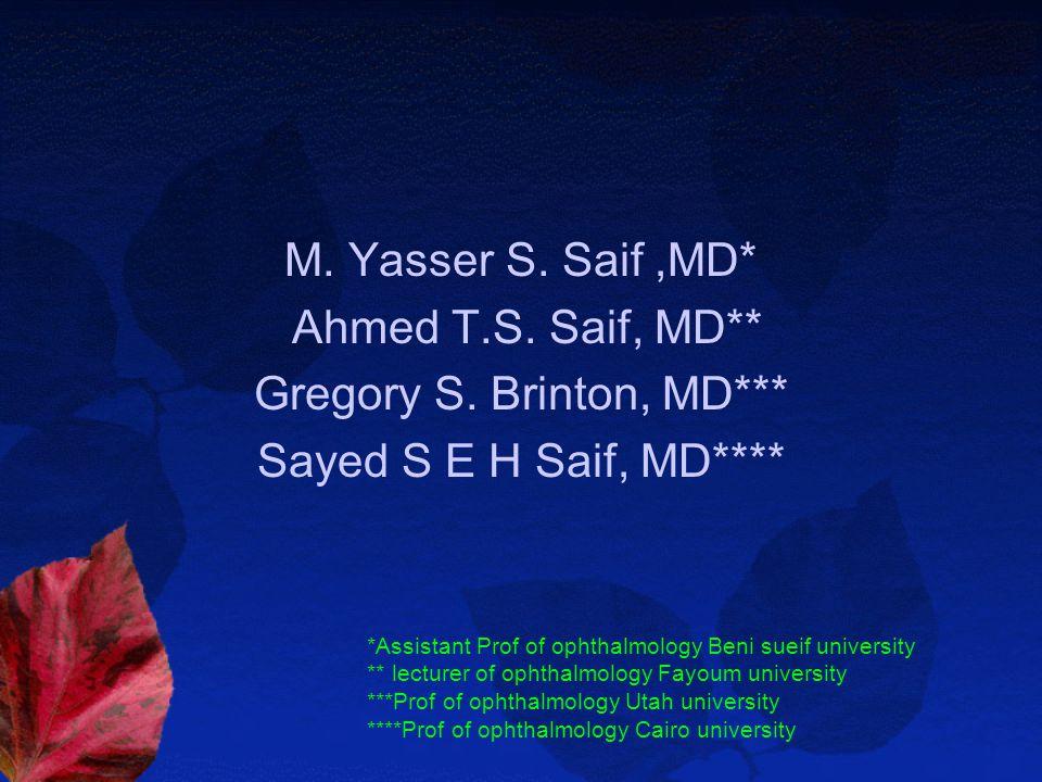M. Yasser S. Saif,MD* Ahmed T.S. Saif, MD** Gregory S.