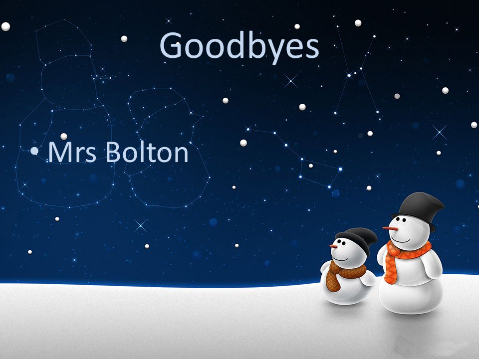 Goodbyes Mrs Bolton