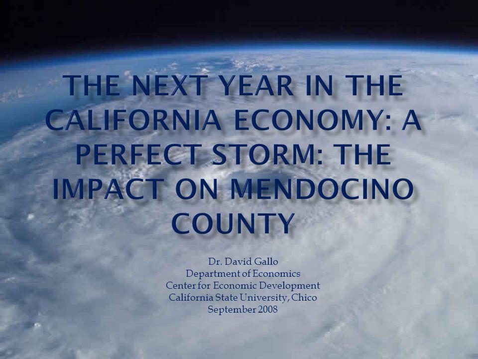 Dr. David Gallo Department of Economics Center for Economic Development California State University, Chico September 2008