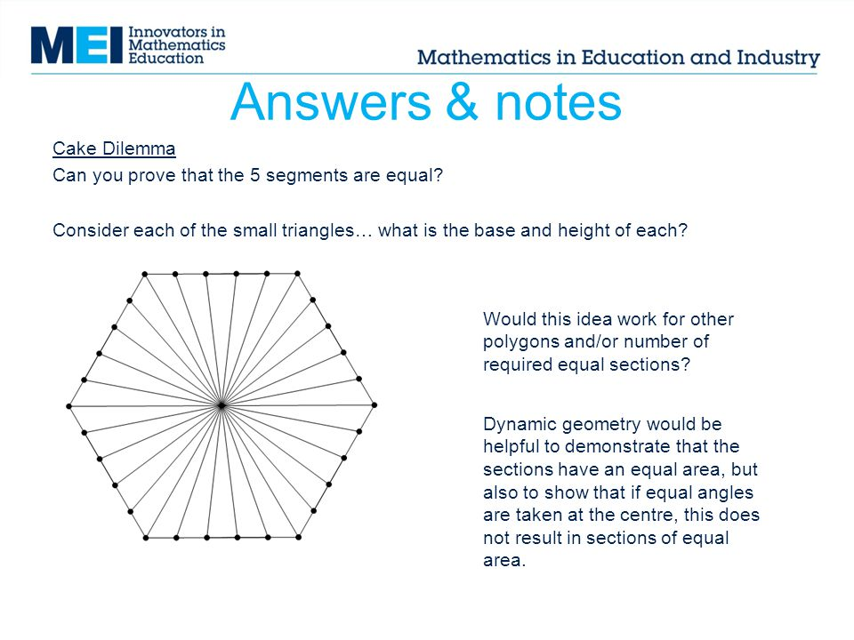 Answers & notes Cake Dilemma Can you prove that the 5 segments are equal.
