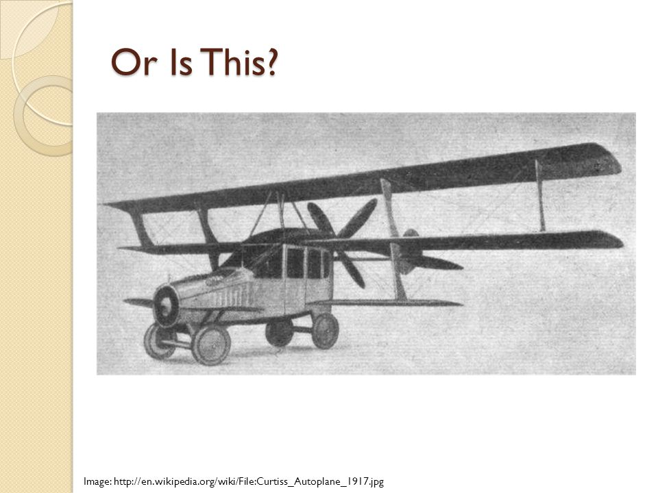 Or Is This Image: http://en.wikipedia.org/wiki/File:Curtiss_Autoplane_1917.jpg