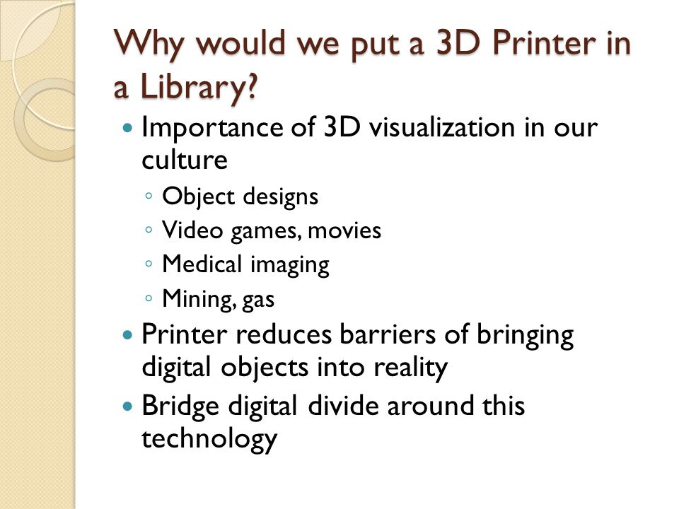 Why would we put a 3D Printer in a Library.
