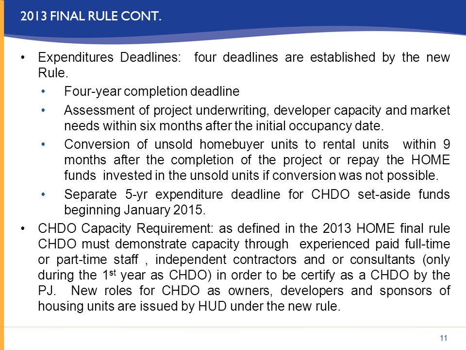 2013 FINAL RULE CONT. Expenditures Deadlines: four deadlines are established by the new Rule. Four-year completion deadline Assessment of project unde
