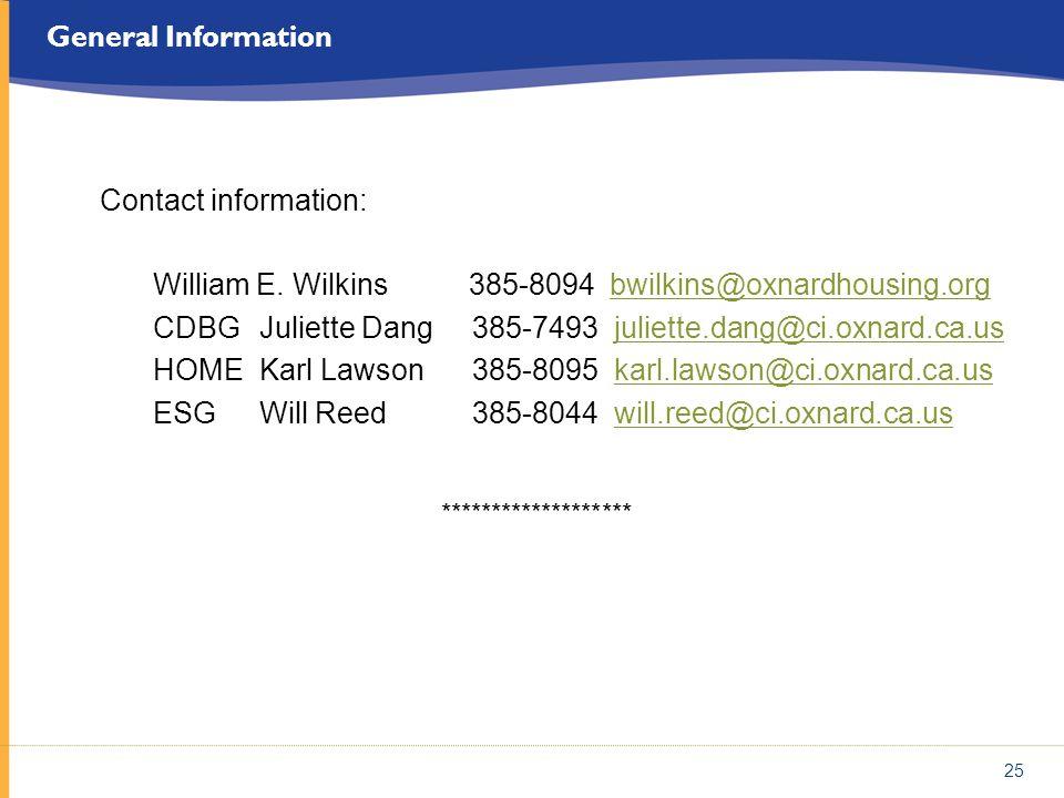 25 General Information Contact information: William E. Wilkins 385-8094 bwilkins@oxnardhousing.orgbwilkins@oxnardhousing.org CDBGJuliette Dang385-7493