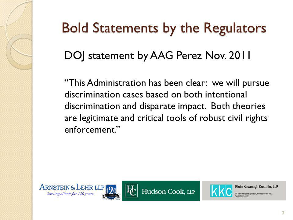 Serving clients for 120 years. Bold Statements by the Regulators DOJ statement by AAG Perez Nov. 2011 This Administration has been clear: we will purs