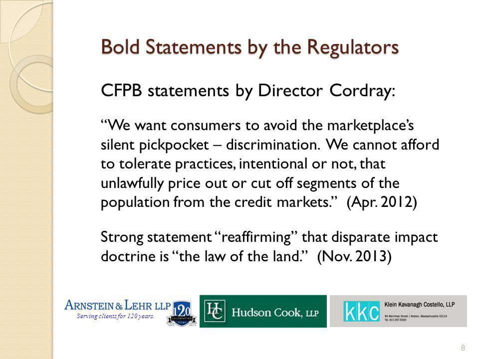 Serving clients for 120 years. Bold Statements by the Regulators CFPB statements by Director Cordray: We want consumers to avoid the marketplaces sile