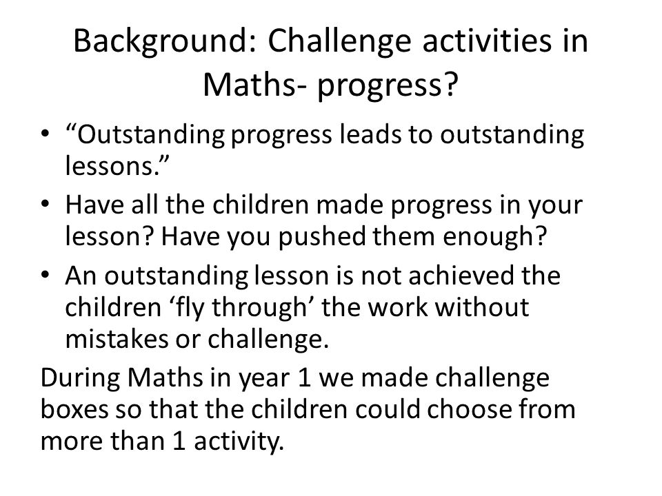 Background: Challenge activities in Maths- progress.