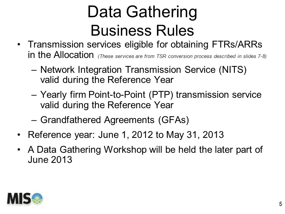 Data Gathering Business Rules Transmission services eligible for obtaining FTRs/ARRs in the Allocation (These services are from TSR conversion process