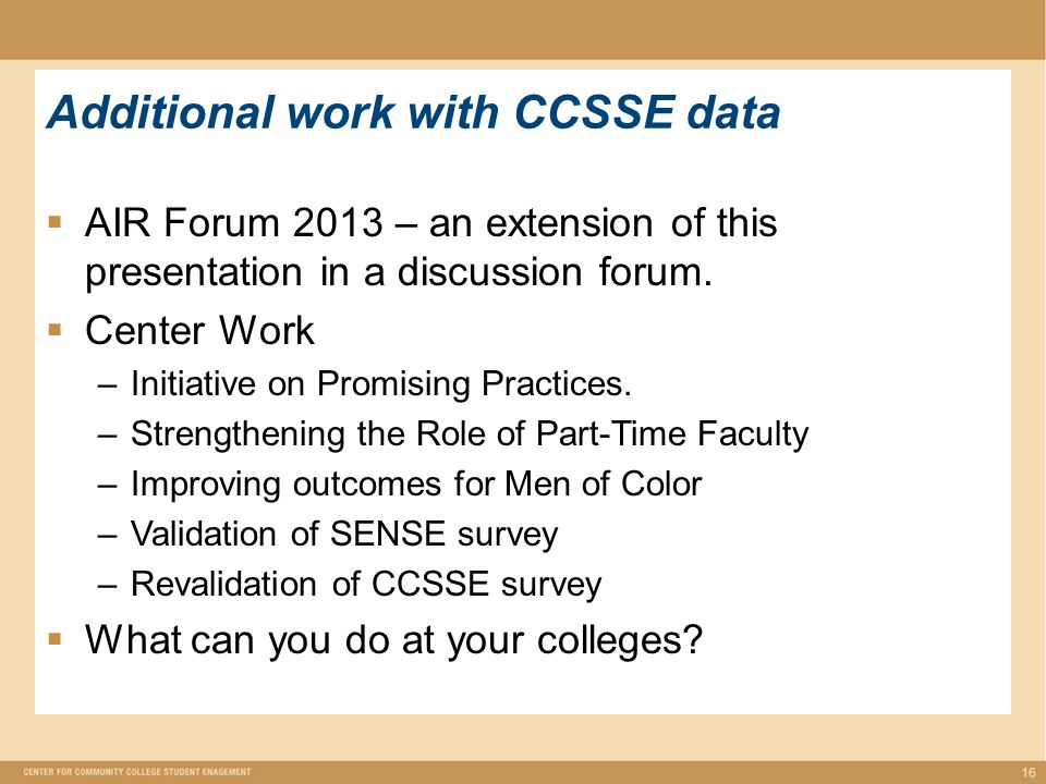 Additional work with CCSSE data AIR Forum 2013 – an extension of this presentation in a discussion forum.