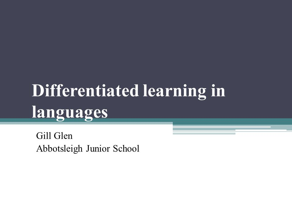 Differentiated learning in languages Gill Glen Abbotsleigh Junior School