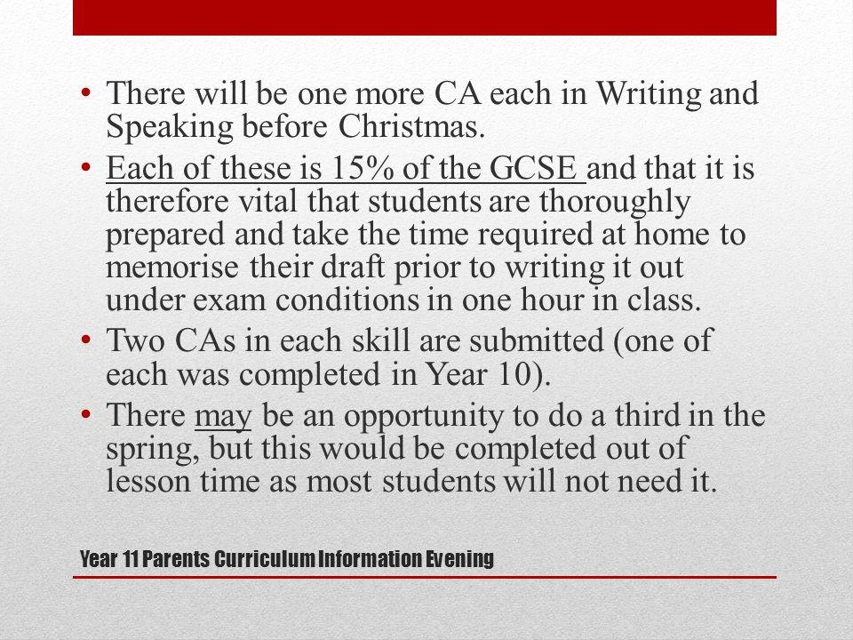 Year 11 Parents Curriculum Information Evening There will be one more CA each in Writing and Speaking before Christmas.