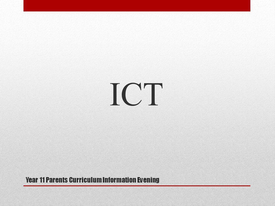 Year 11 Parents Curriculum Information Evening ICT
