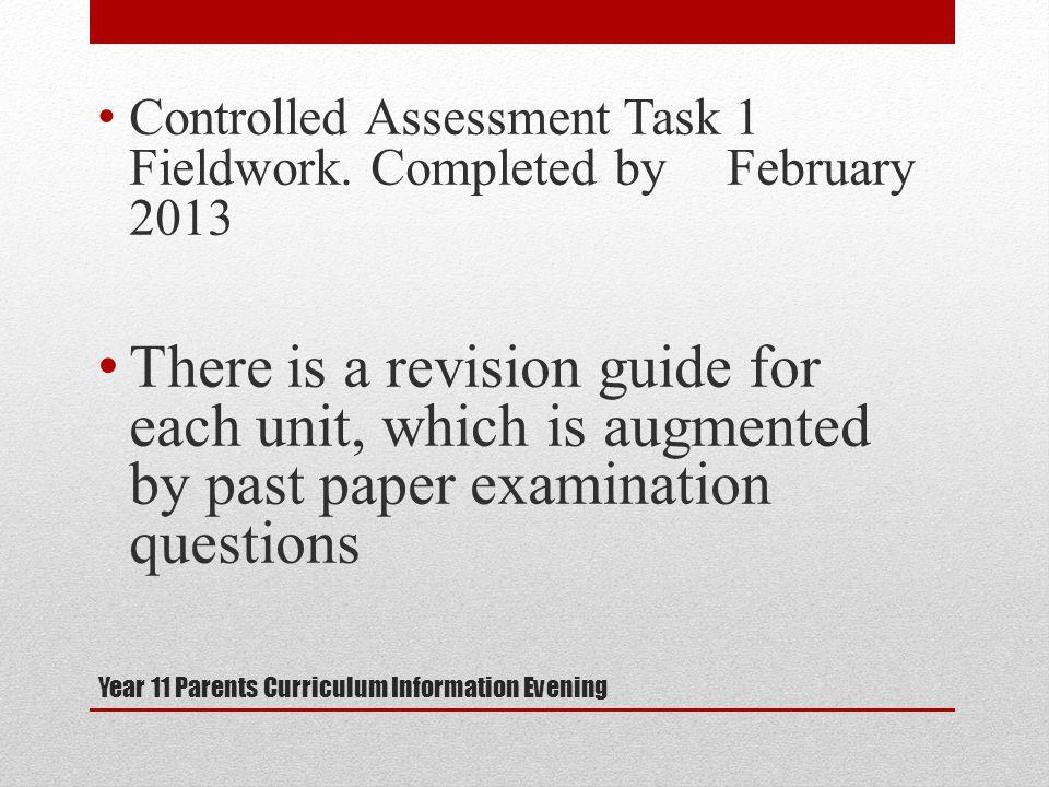 Year 11 Parents Curriculum Information Evening Controlled Assessment Task 1 Fieldwork.