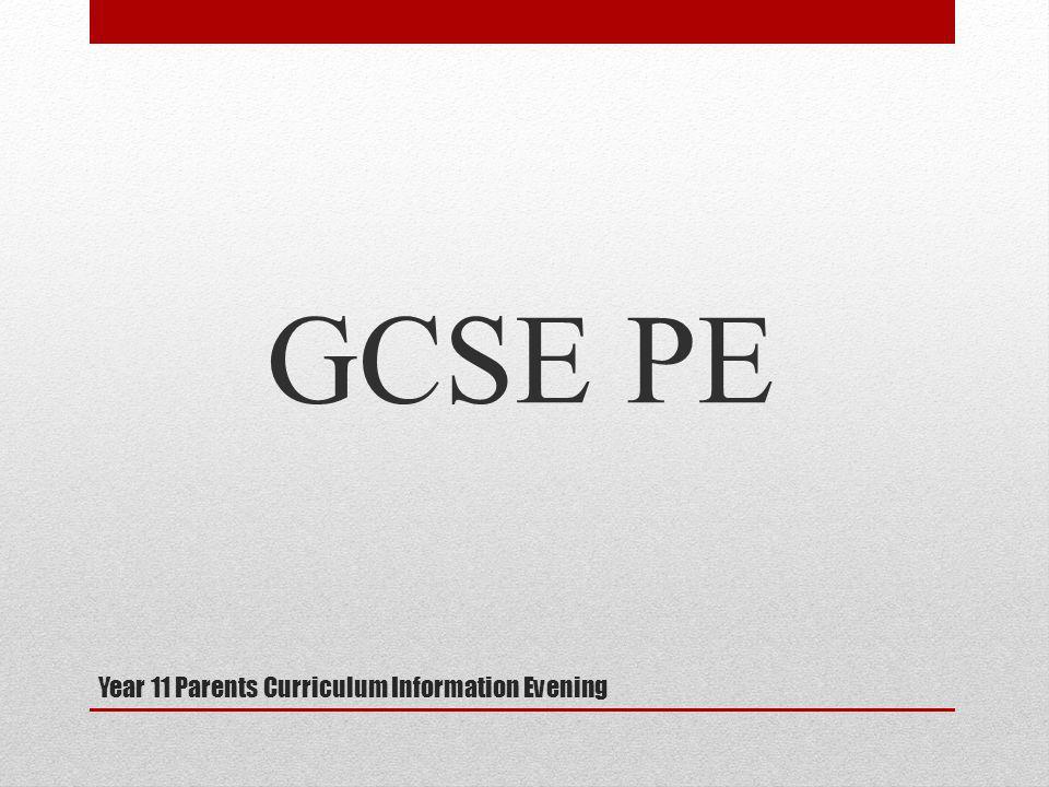 Year 11 Parents Curriculum Information Evening GCSE PE