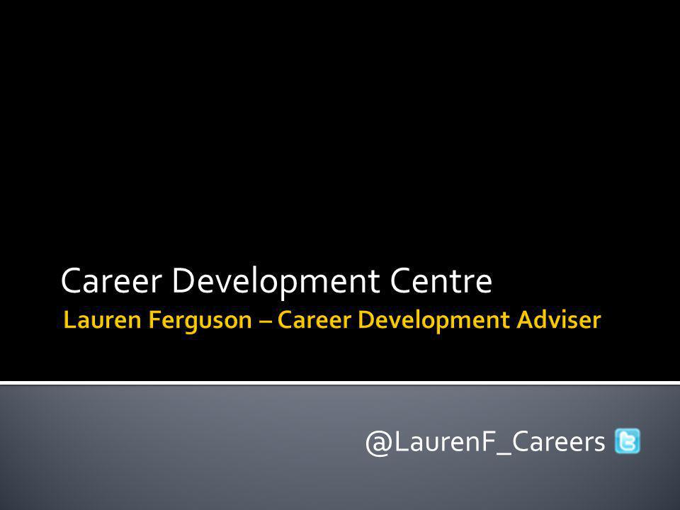 Career Development Centre @LaurenF_Careers