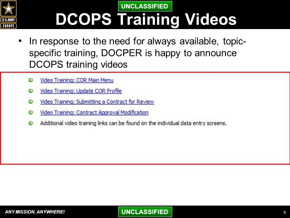 ANY MISSION, ANYWHERE! UNCLASSIFIED DCOPS Training Videos In response to the need for always available, topic- specific training, DOCPER is happy to a