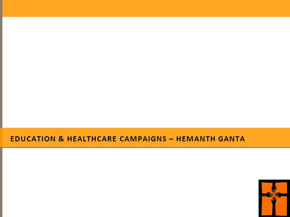 EDUCATION & HEALTHCARE CAMPAIGNS – HEMANTH GANTA