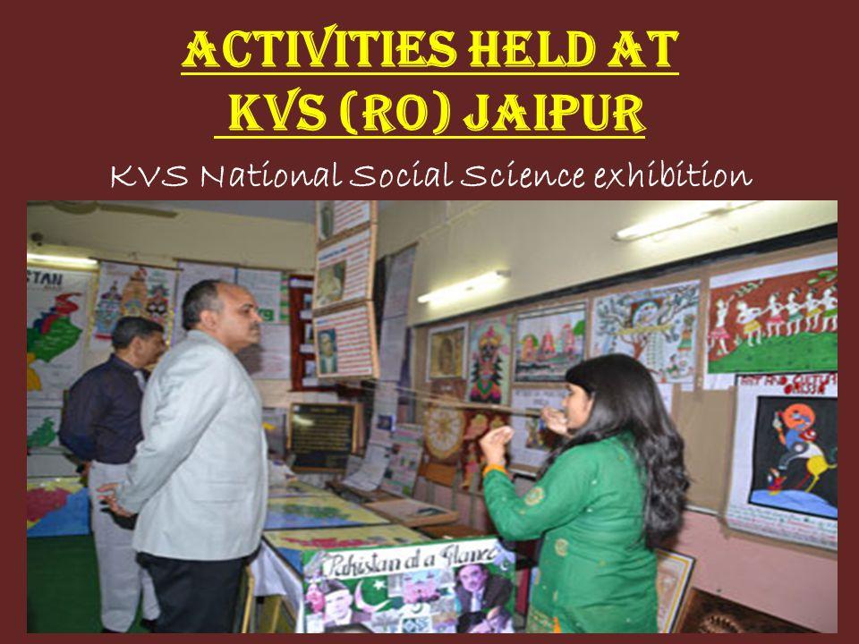 ACTIVITIES HELD AT KVS (RO) JAIPUR KVS National Social Science exhibition