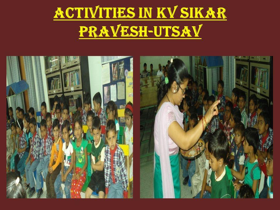 ACTIVITIES IN KV SIKAR PRAVESH-UTSAV
