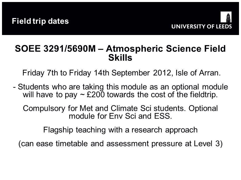 Field trip dates SOEE 3291/5690M – Atmospheric Science Field Skills Friday 7th to Friday 14th September 2012, Isle of Arran.