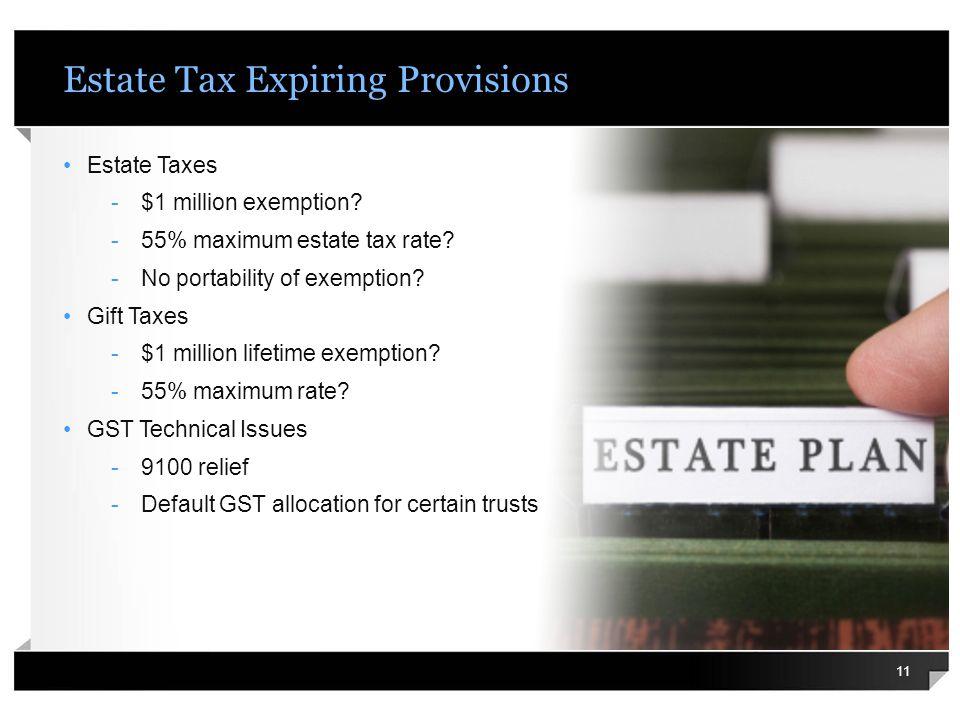 Estate Tax Expiring Provisions Estate Taxes -$1 million exemption.