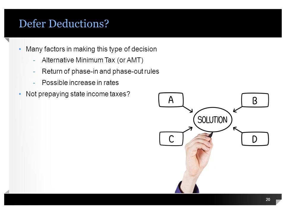 Defer Deductions.