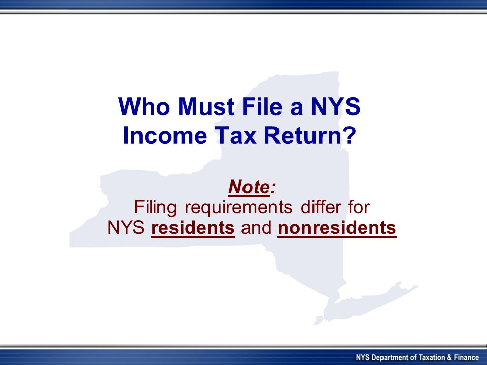 Who Must File a NYS Income Tax Return.