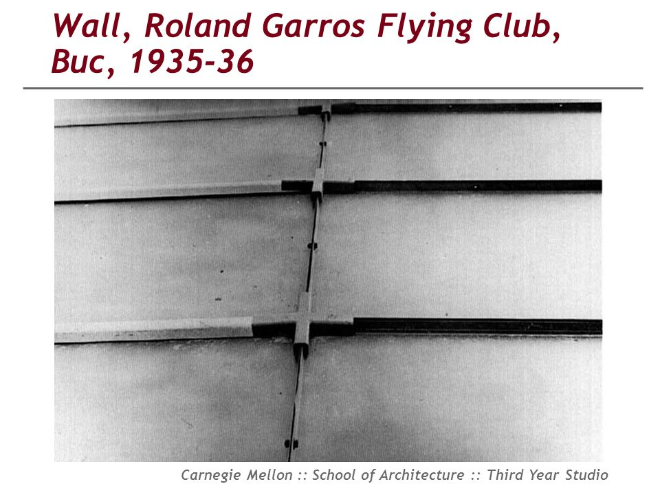 Carnegie Mellon :: School of Architecture :: Third Year Studio Wall, Roland Garros Flying Club, Buc, 1935-36