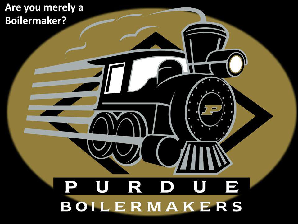 Are you merely a Boilermaker