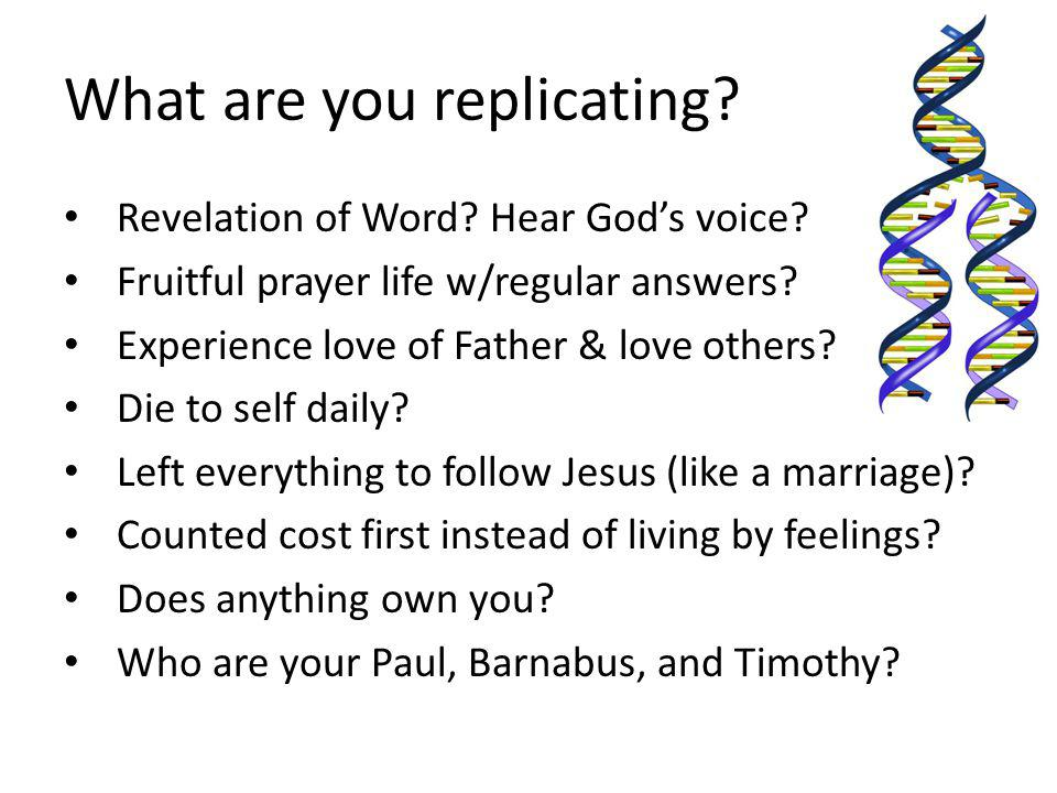What are you replicating. Revelation of Word. Hear Gods voice.