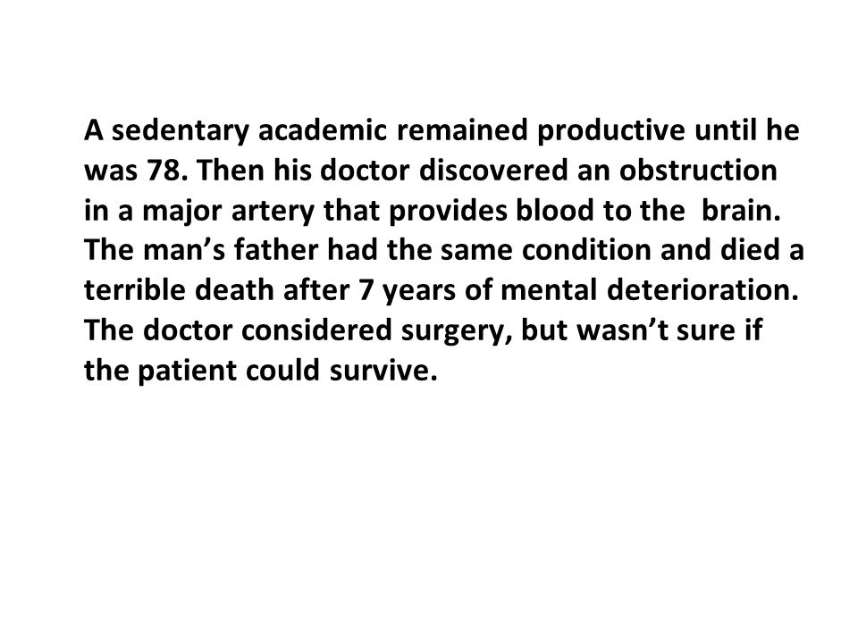 A sedentary academic remained productive until he was 78.