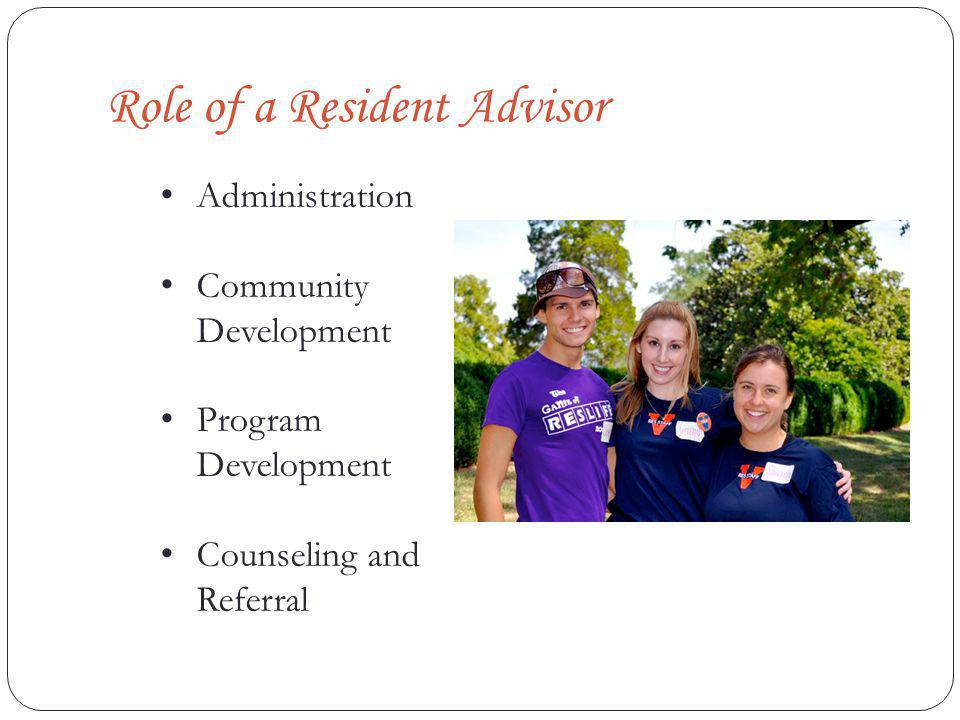 Role of a Resident Advisor Administration Community Development Program Development Counseling and Referral