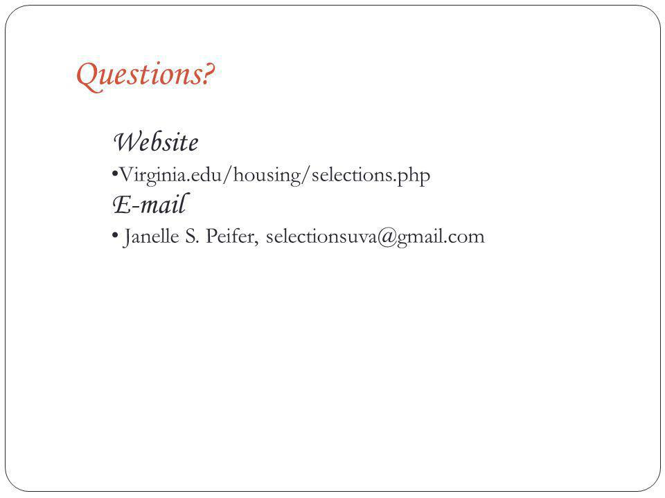 Questions. Website Virginia.edu/housing/selections.php E-mail Janelle S.