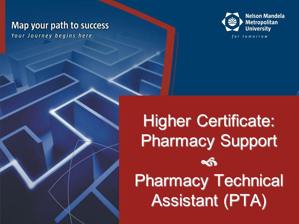 Higher Certificate: Pharmacy Support Pharmacy Technical Assistant (PTA)