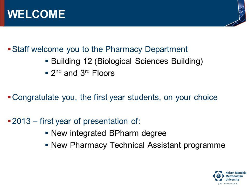 PHARMACY DEPARTMENT Head of Department: Mrs Shirley-Anne Boschmans Academic Staff: Programme and Stream Coordinators & Lecturers BPharm ProgrammeMrs S-A Boschmans Clinical Pharmacy StreamMrs J McCartney People and Systems StreamMrs S Burton The Molecule StreamMrs M Keele PTA ProgrammeMrs T-L Fogarty Postgraduate ProgrammesProf I Truter LecturersMrs J Barry Ms L Kritiotis Mr A Kritzinger Mrs N Kubashe Mr C Okafor Mrs J Rishworth Mr B Knoesen BPharm Service Courses (1st & 2nd year): Anatomy & Physiology; Computers; Chemistry; Physics: Biochemistry; Microbiology