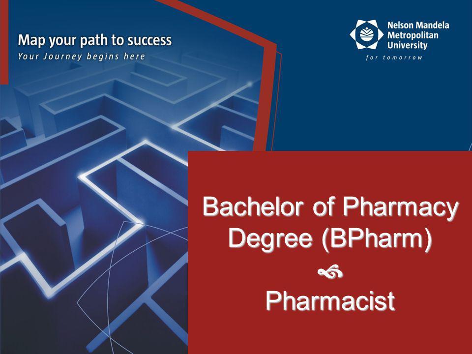 ) Bachelor of Pharmacy Degree (BPharm) Pharmacist