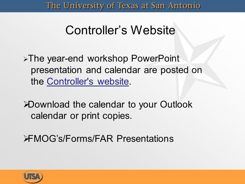 Controllers Website The year-end workshop PowerPoint presentation and calendar are posted on the Controller s website.Controller s website Download the calendar to your Outlook calendar or print copies.