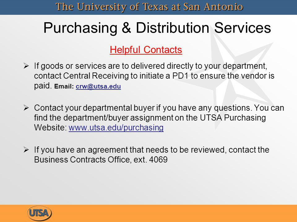 Purchasing & Distribution Services If goods or services are to delivered directly to your department, contact Central Receiving to initiate a PD1 to ensure the vendor is paid.
